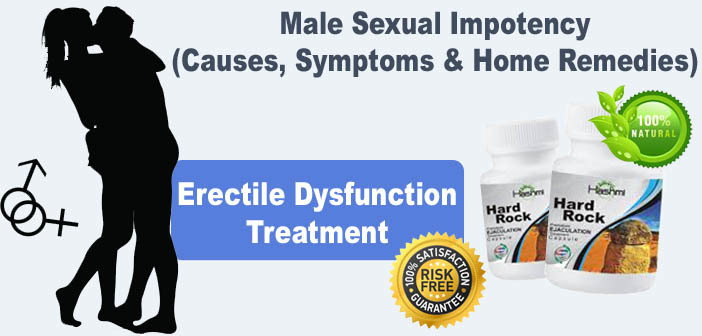 Male Sexual Impotency (Causes, Symptoms & Home Remedies)