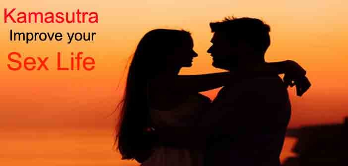How can Kamasutra Improve your Love Life